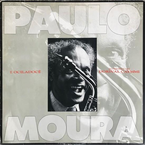 Paulo Moura - E Ociladoce -...